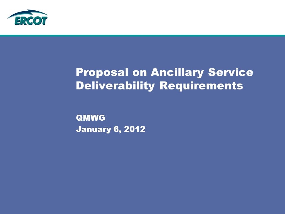 Proposal on Ancillary Service Deliverability Requirements QMWG January 6, 2012