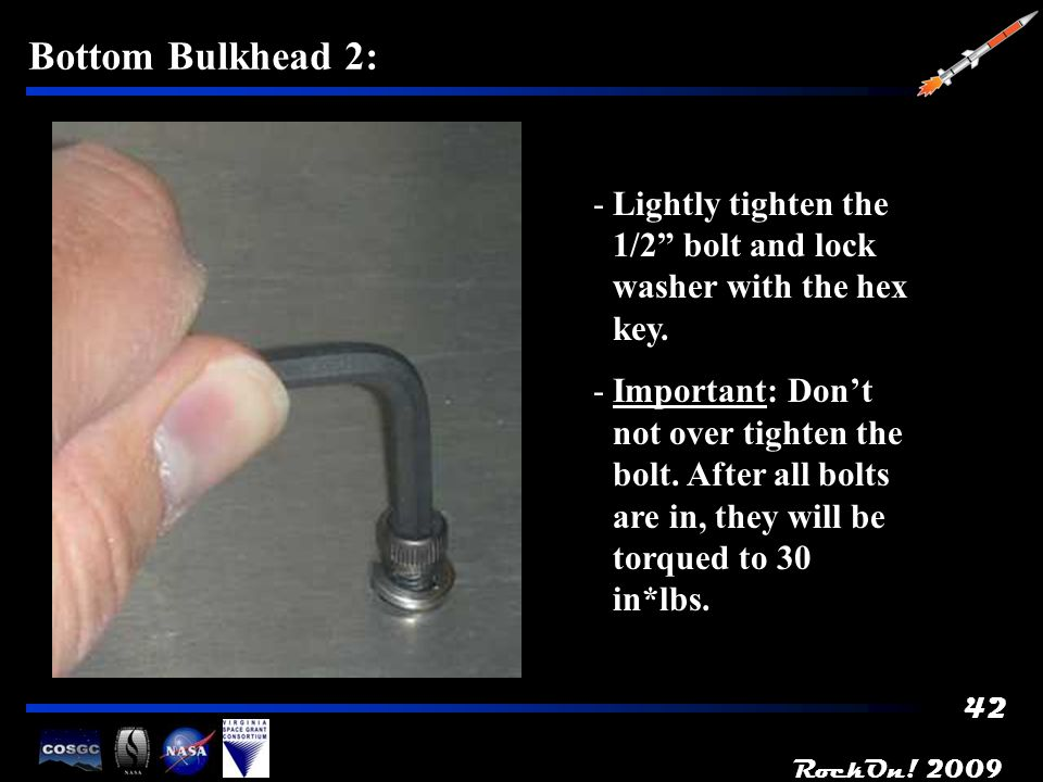 RockOn. 2009 42 Bottom Bulkhead 2: -Lightly tighten the 1/2 bolt and lock washer with the hex key.