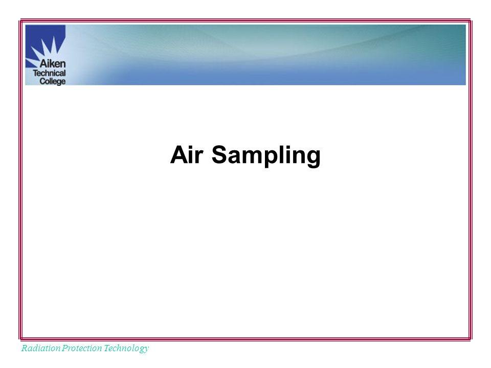 Radiation Protection Technology Air Sampling