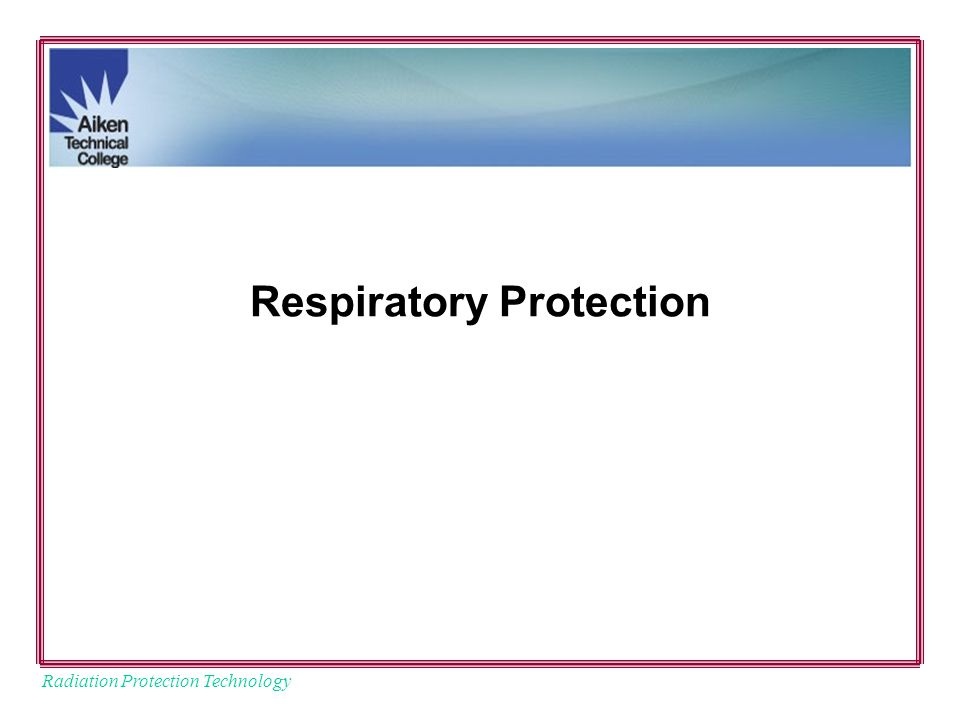 Radiation Protection Technology Respiratory Protection