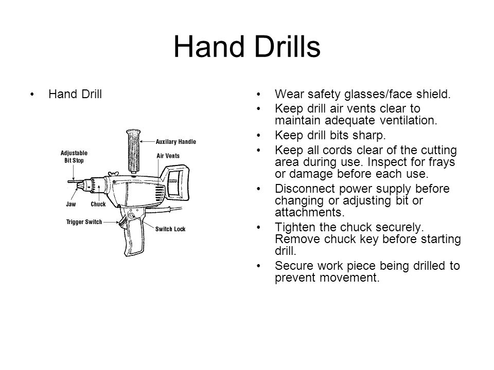 Hand Drills Hand DrillWear safety glasses/face shield.