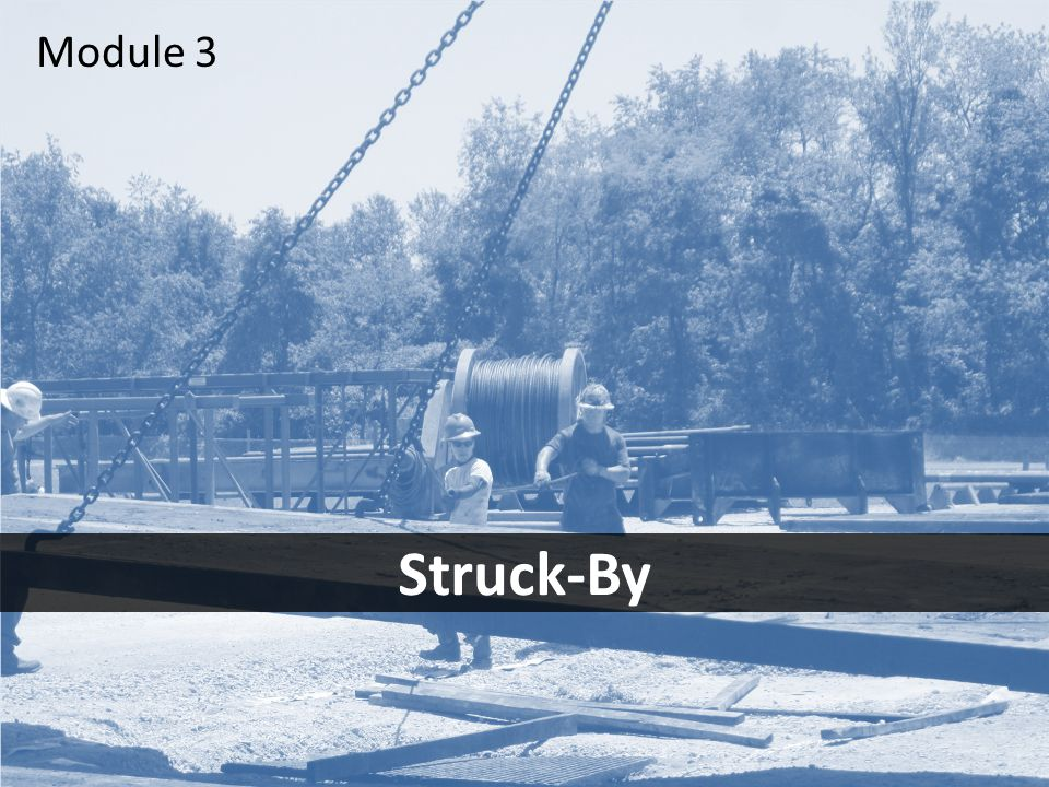 1 Struck-By Module 3
