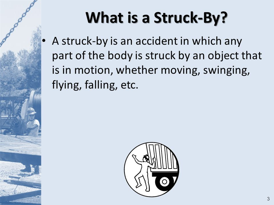 3 What is a Struck-By.