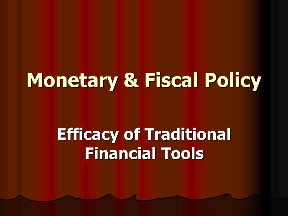Monetary & Fiscal Policy Efficacy of Traditional Financial Tools