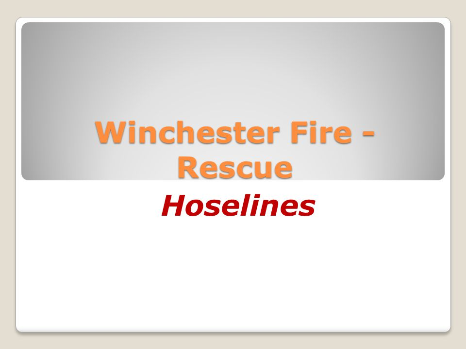 Winchester Fire - Rescue Hoselines