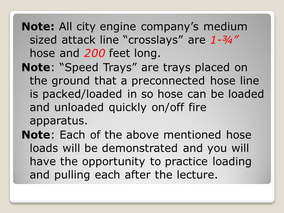 """Note: All city engine company's medium sized attack line """"crosslays"""" are 1-¾"""" hose and 200 feet long. Note: """"Speed Trays"""" are trays placed on the grou"""