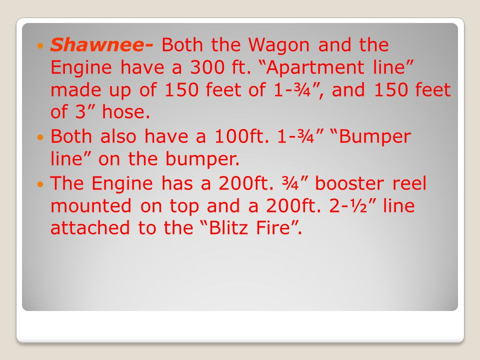 Shawnee- Both the Wagon and the Engine have a 300 ft.