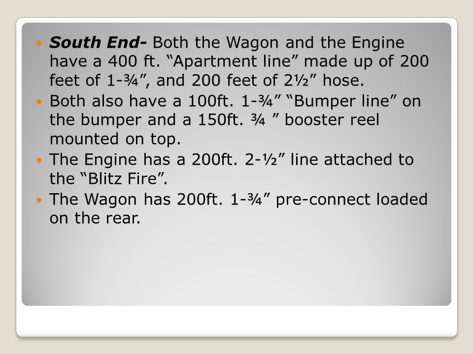 South End- Both the Wagon and the Engine have a 400 ft.