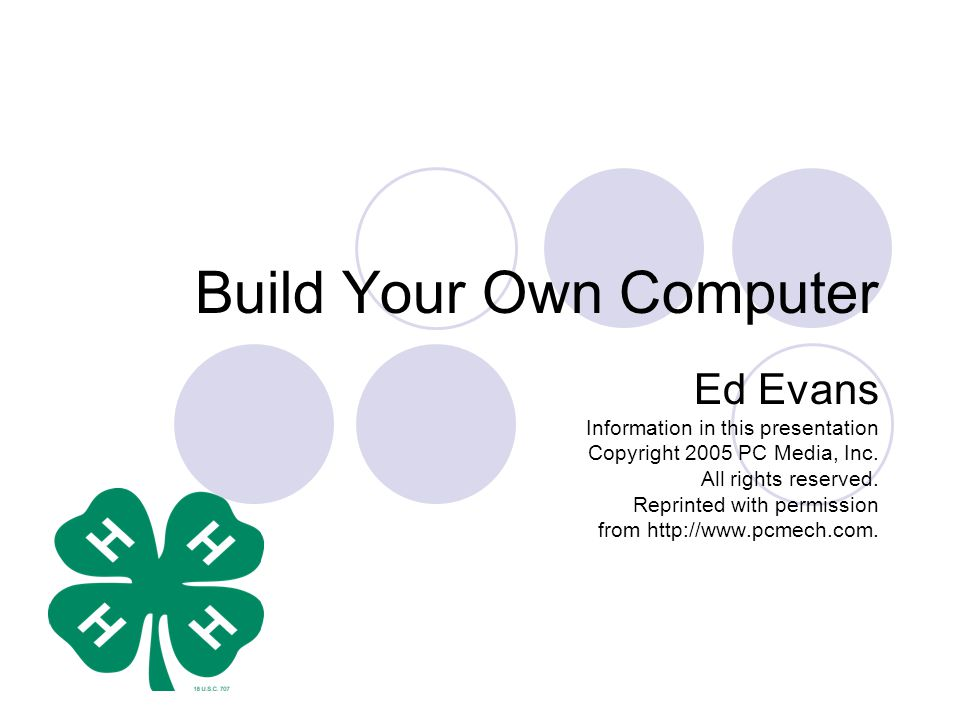Build Your Own Computer Ed Evans Information in this presentation Copyright 2005 PC Media, Inc.