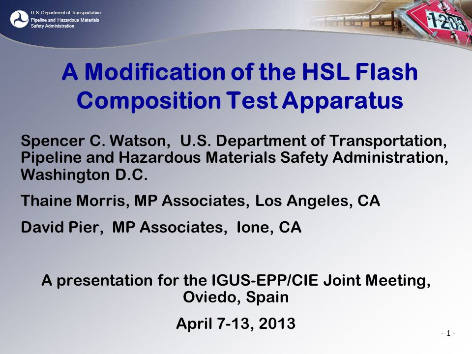 U.S. Department of Transportation Pipeline and Hazardous Materials Safety Administration - 1 - A Modification of the HSL Flash Composition Test Appara