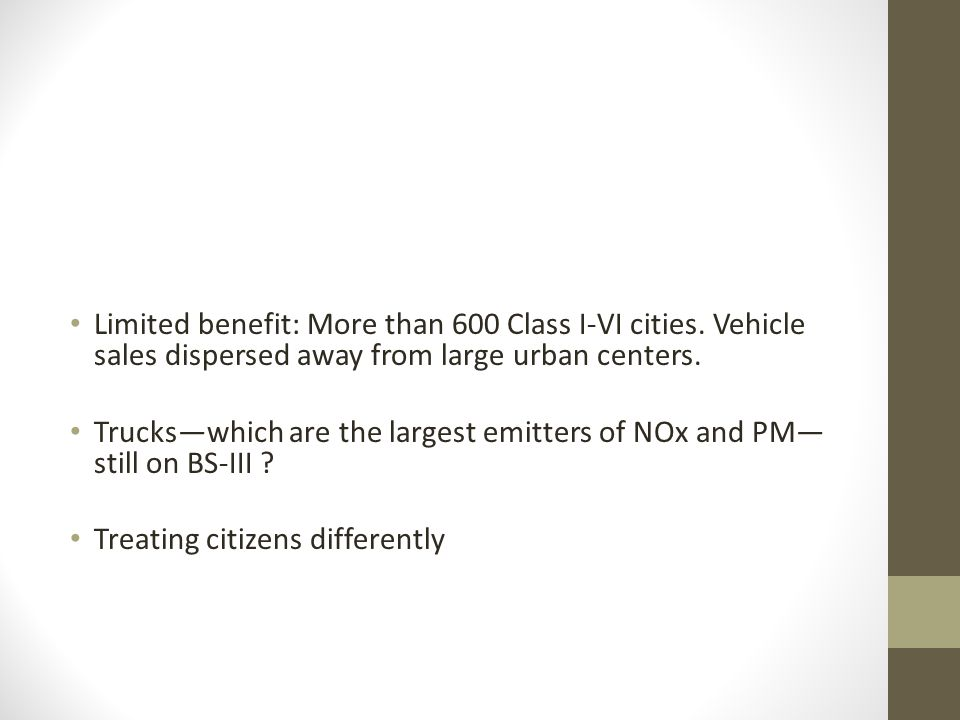 Limited benefit: More than 600 Class I-VI cities. Vehicle sales dispersed away from large urban centers. Trucks—which are the largest emitters of NOx