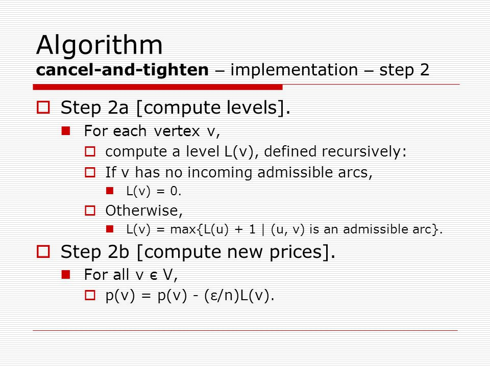 Algorithm cancel-and-tighten – implementation – step 2  Step 2a [compute levels].