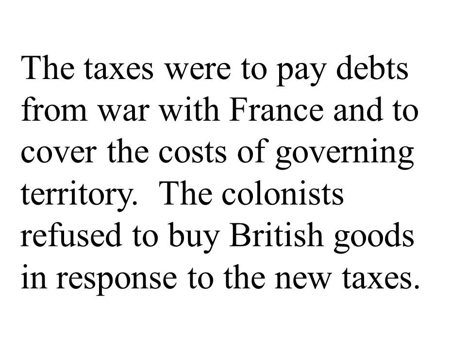 Explain: Why did Great Britain raise taxes on the American colonists after 1763? What effect did this have on the colonists?