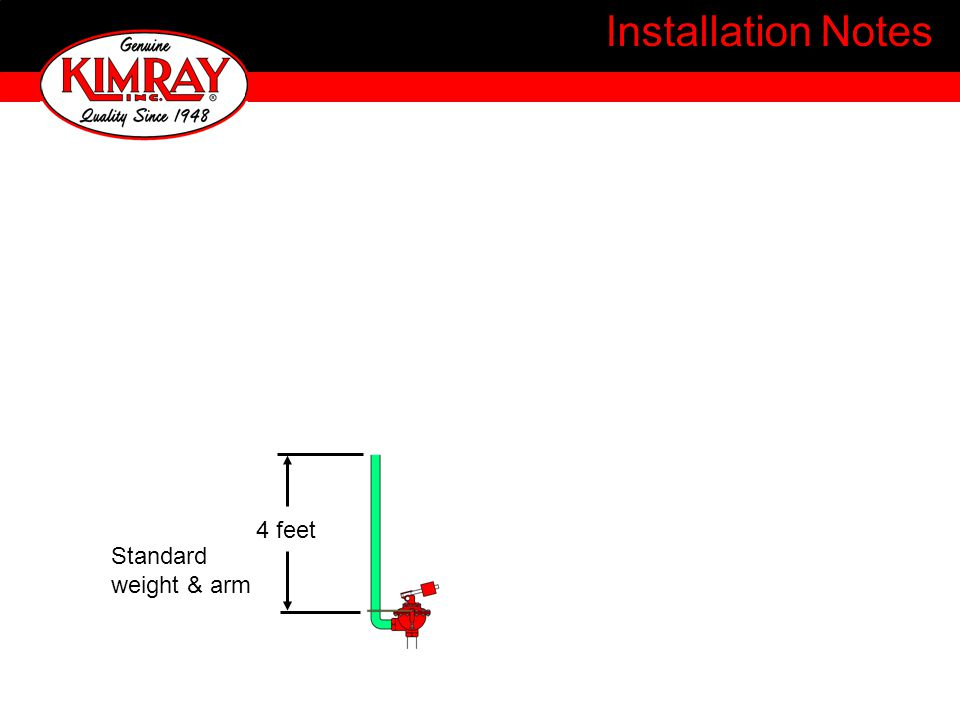 Installation Notes 4 feet 12 feet Standard weight & arm 2 weights & 29 arm