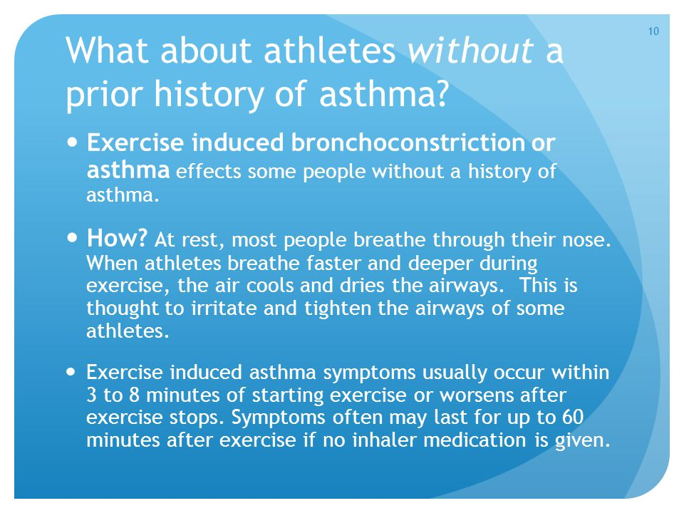 What about athletes without a prior history of asthma? Exercise induced bronchoconstriction or asthma effects some people without a history of asthma.
