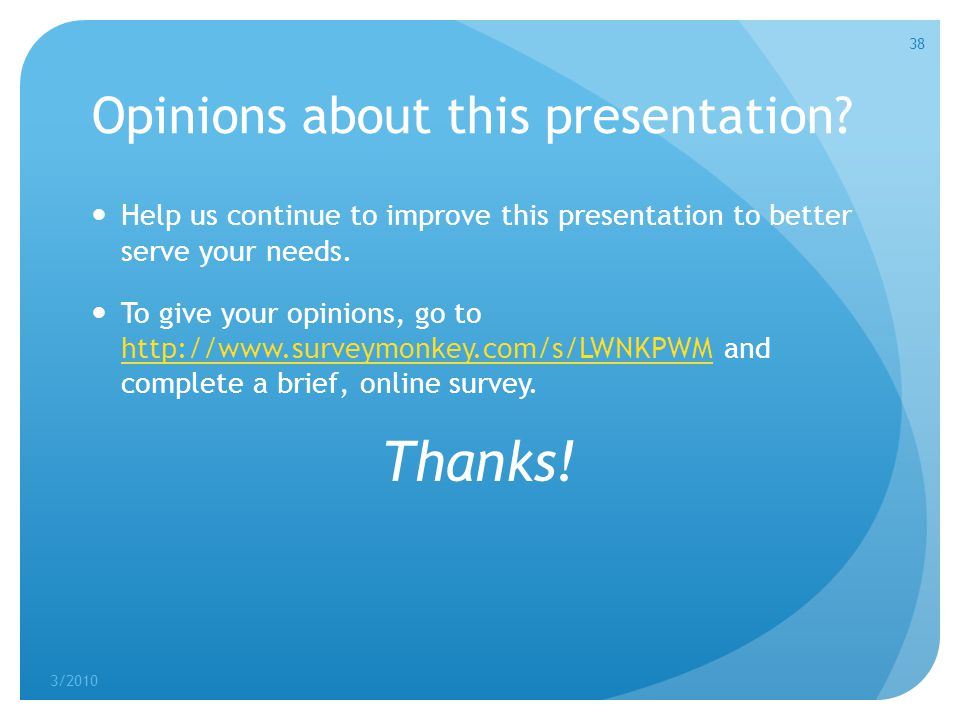 Opinions about this presentation.