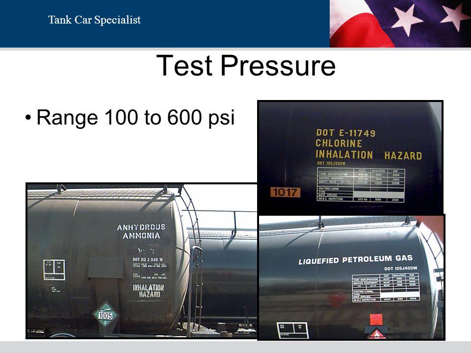 Tank Car Specialist Test Pressure Range 100 to 600 psi