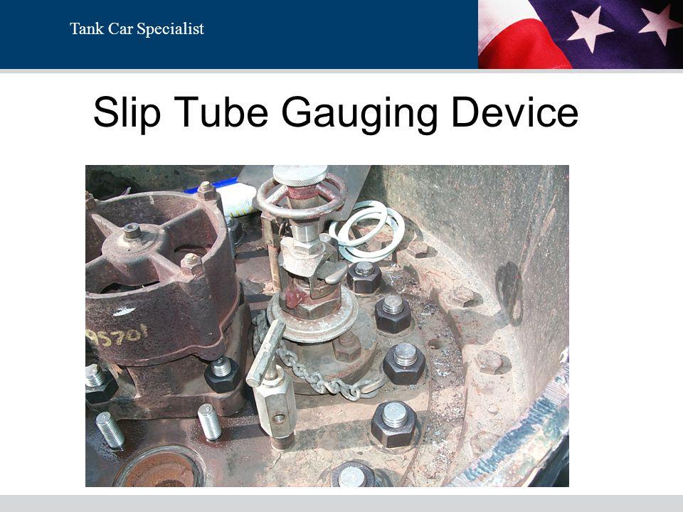 Tank Car Specialist Slip Tube Gauging Device