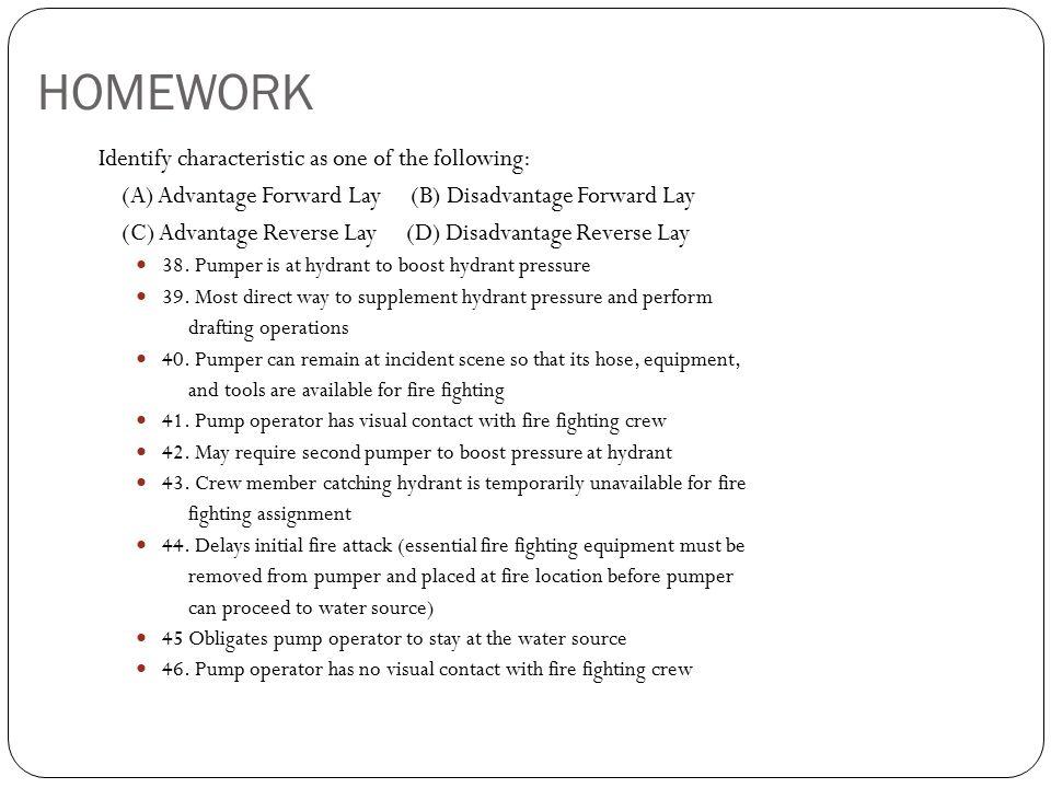 HOMEWORK Identify characteristic as one of the following: (A) Advantage Forward Lay (B) Disadvantage Forward Lay (C) Advantage Reverse Lay (D) Disadva