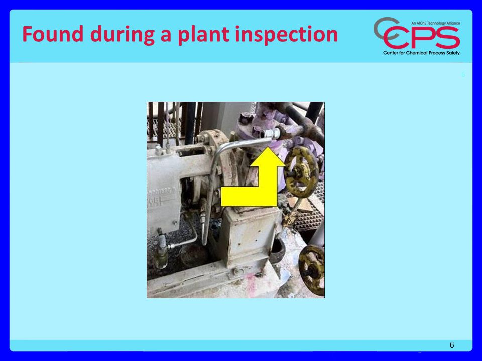 6 Found during a plant inspection 6