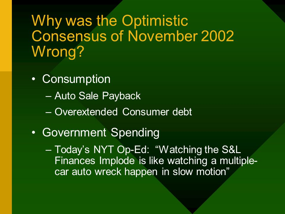 Why was the Optimistic Consensus of November 2002 Wrong.