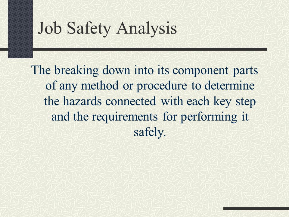 Job Safety Analysis Priorities New Jobs Severity Potential History of Disabling Injuries Frequency of Accidents
