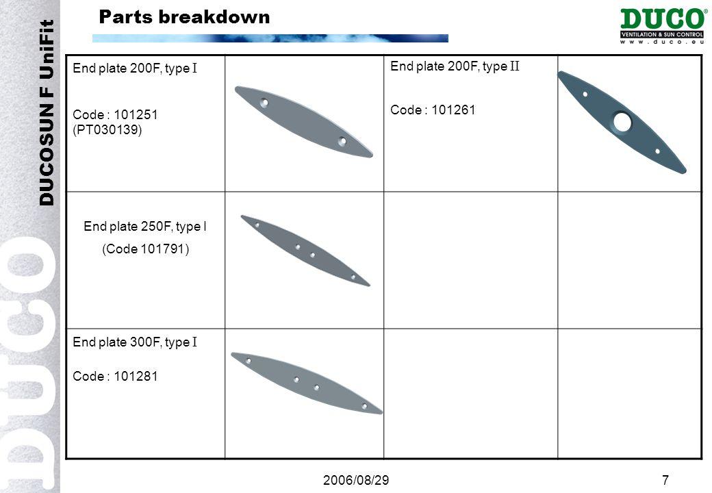 2006/08/297 Parts breakdown DUCOSUN F UniFit End plate 200F, type  Code : 101251 (PT030139) End plate 200F, type  Code : 101261 End plate 250F, type I (Code 101791) End plate 300F, type  Code : 101281