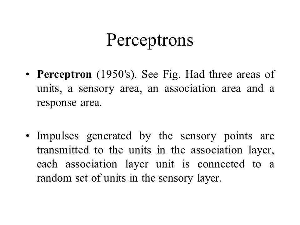Perceptrons Perceptron (1950 s).See Fig.