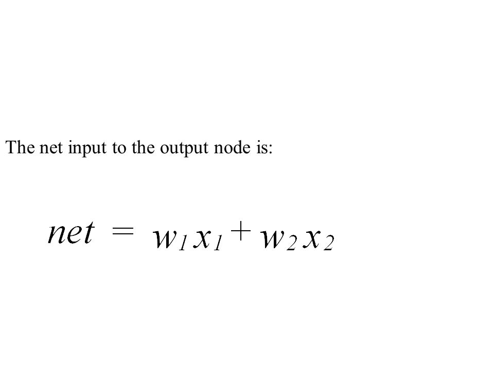 The net input to the output node is: