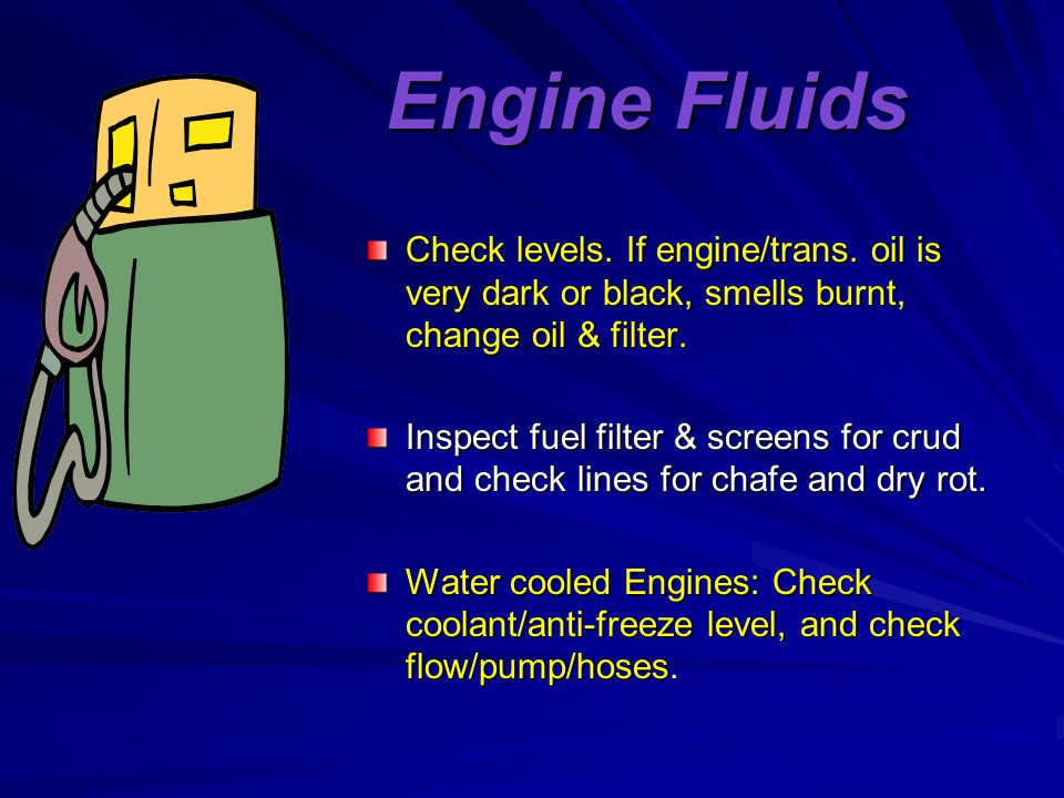 Engine Fluids Check levels. If engine/trans.