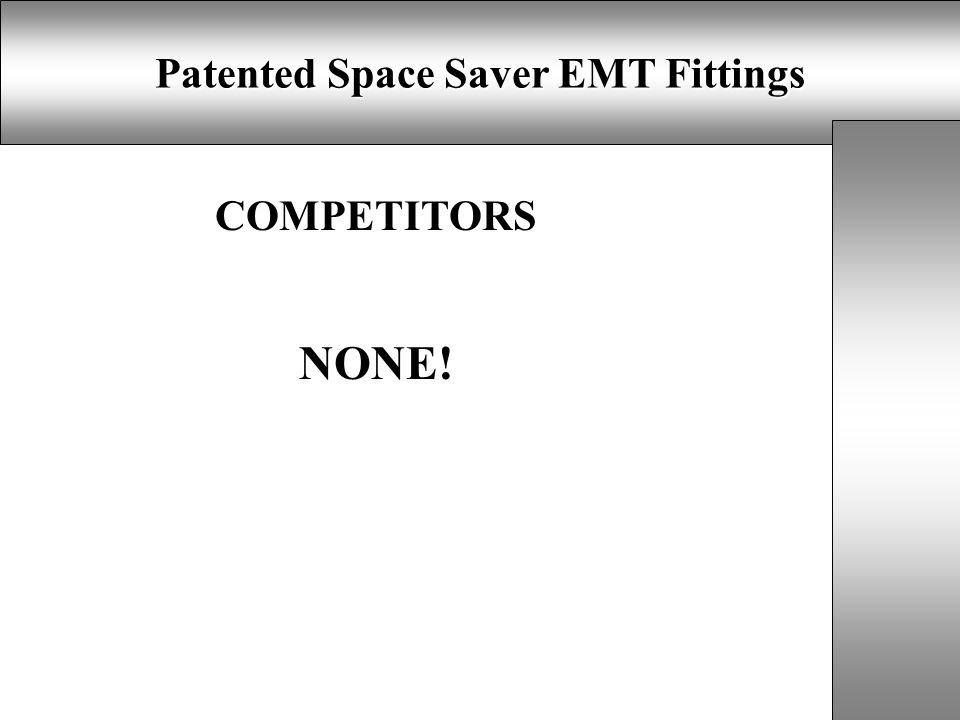 Patented Space Saver EMT Fittings COMPETITORS NONE!