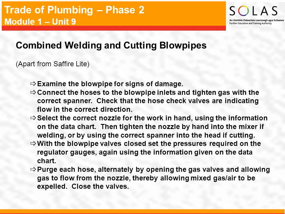 Trade of Plumbing – Phase 2 Module 1 – Unit 9 Combined Welding and Cutting Blowpipes (Apart from Saffire Lite)  Examine the blowpipe for signs of damage.