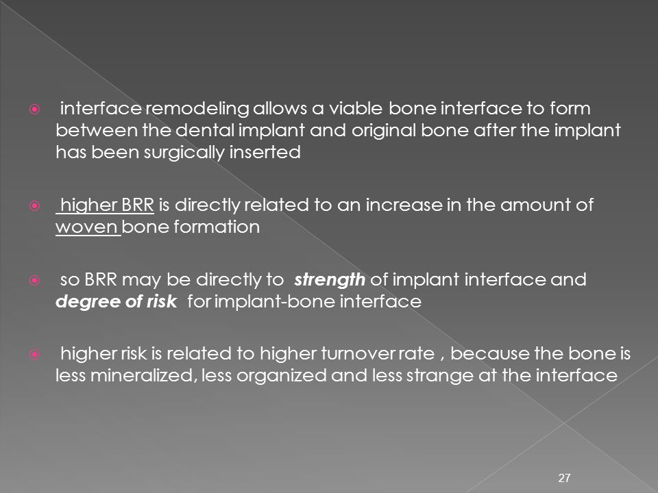  interface remodeling allows a viable bone interface to form between the dental implant and original bone after the implant has been surgically inser