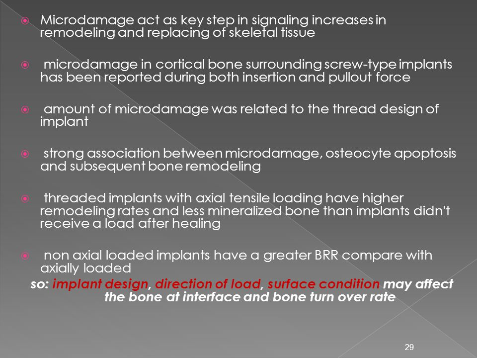  Microdamage act as key step in signaling increases in remodeling and replacing of skeletal tissue  microdamage in cortical bone surrounding screw-t