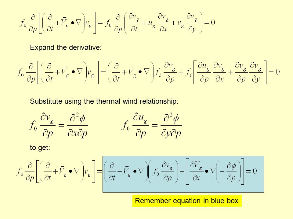 Expand the derivative: Substitute using the thermal wind relationship: to get: Remember equation in blue box