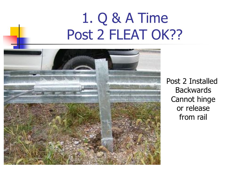 1. Q & A Time Post 2 FLEAT OK?? Post 2 Installed Backwards Cannot hinge or release from rail