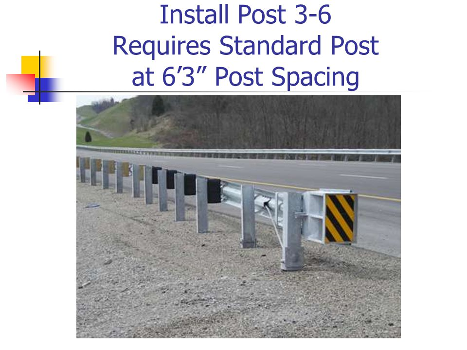 "Install Post 3-6 Requires Standard Post at 6'3"" Post Spacing"