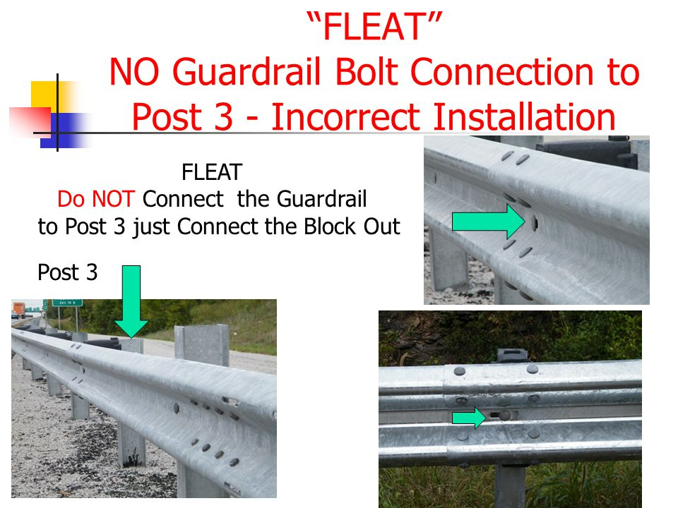 """FLEAT"" NO Guardrail Bolt Connection to Post 3 - Incorrect Installation Post 3 FLEAT Do NOT Connect the Guardrail to Post 3 just Connect the Block Out"