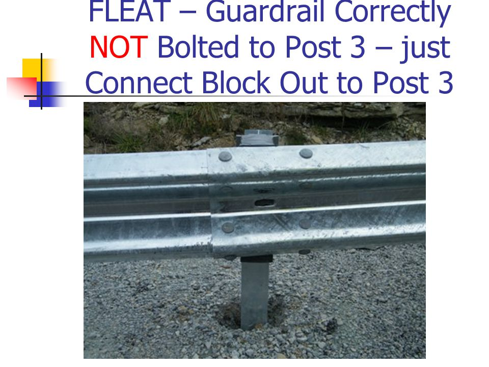 FLEAT – Guardrail Correctly NOT Bolted to Post 3 – just Connect Block Out to Post 3