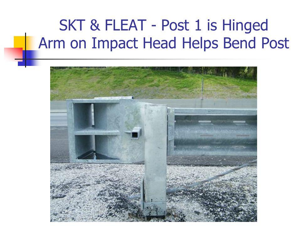 SKT & FLEAT - Post 1 is Hinged Arm on Impact Head Helps Bend Post