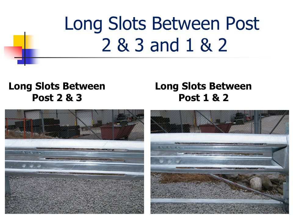 Long Slots Between Post 2 & 3 and 1 & 2 Long Slots Between Post 2 & 3 Long Slots Between Post 1 & 2