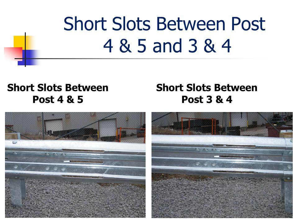 Short Slots Between Post 4 & 5 and 3 & 4 Short Slots Between Post 4 & 5 Short Slots Between Post 3 & 4