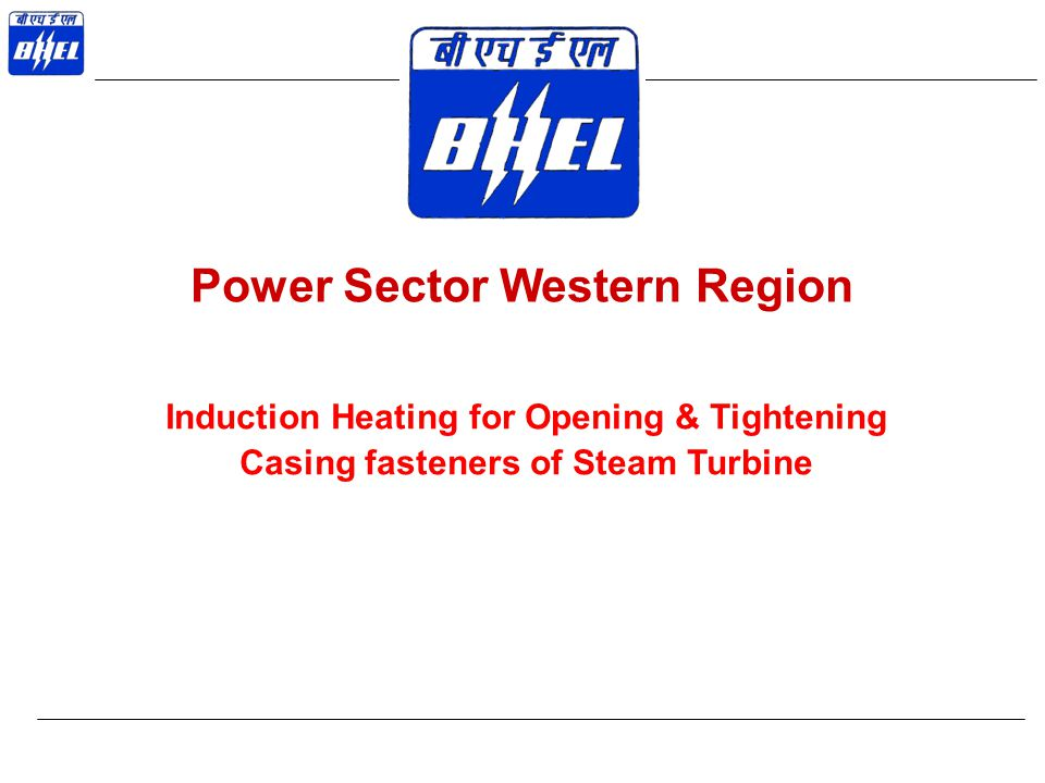 Power Sector Western Region Induction Heating for Opening & Tightening Casing fasteners of Steam Turbine