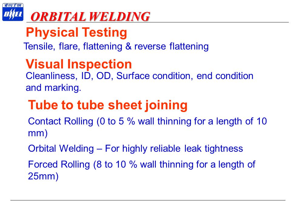 Tensile, flare, flattening & reverse flattening Visual Inspection Cleanliness, ID, OD, Surface condition, end condition and marking. Tube to tube shee