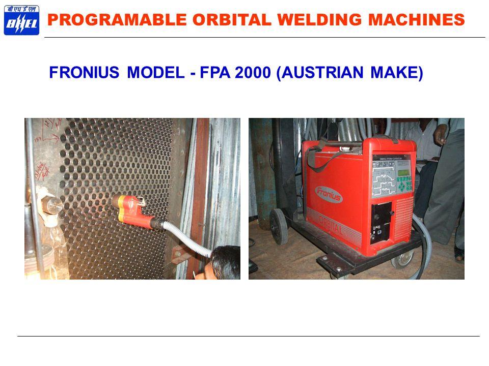 FRONIUS MODEL - FPA 2000 (AUSTRIAN MAKE) PROGRAMABLE ORBITAL WELDING MACHINES