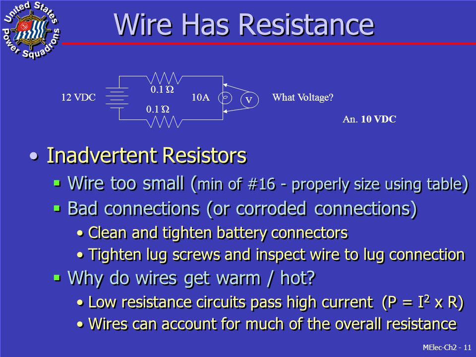 MElec-Ch2 - 11 Wire Has Resistance Inadvertent Resistors  Wire too small ( min of #16 - properly size using table )  Bad connections (or corroded co