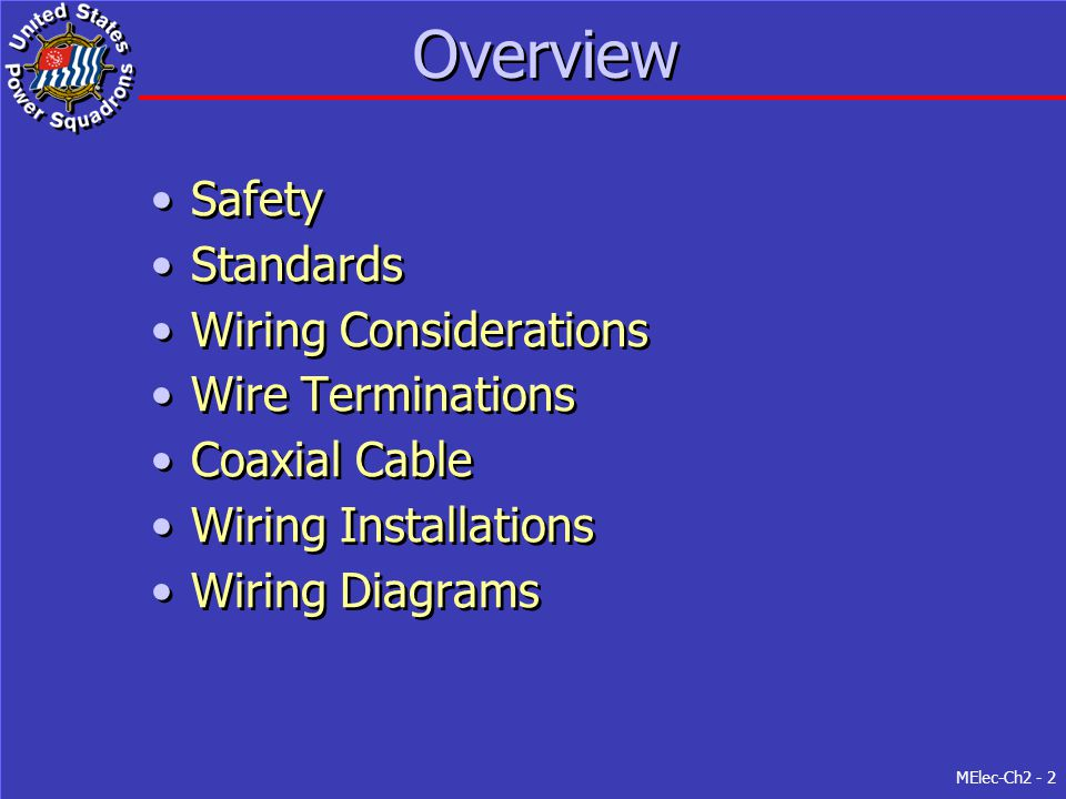 MElec-Ch2 - 2 Overview Safety Standards Wiring Considerations Wire Terminations Coaxial Cable Wiring Installations Wiring Diagrams Safety Standards Wi