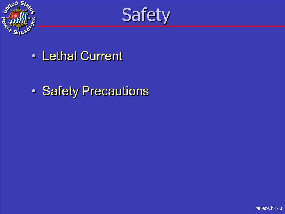 MElec-Ch2 - 3 Safety Lethal Current Safety Precautions Lethal Current Safety Precautions