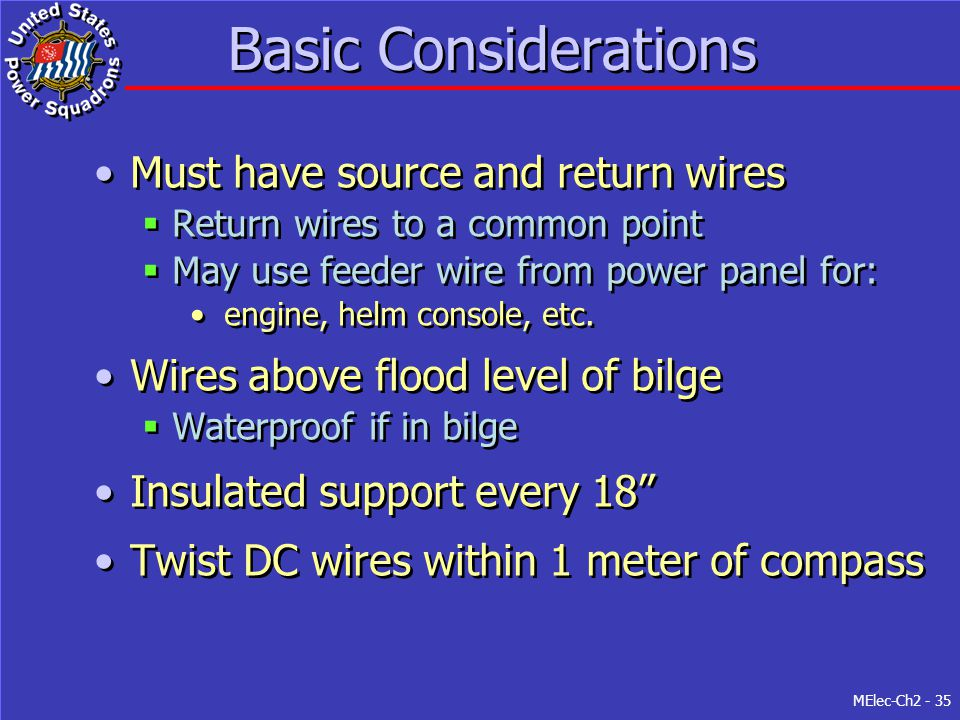 MElec-Ch2 - 35 Basic Considerations Must have source and return wires  Return wires to a common point  May use feeder wire from power panel for: eng