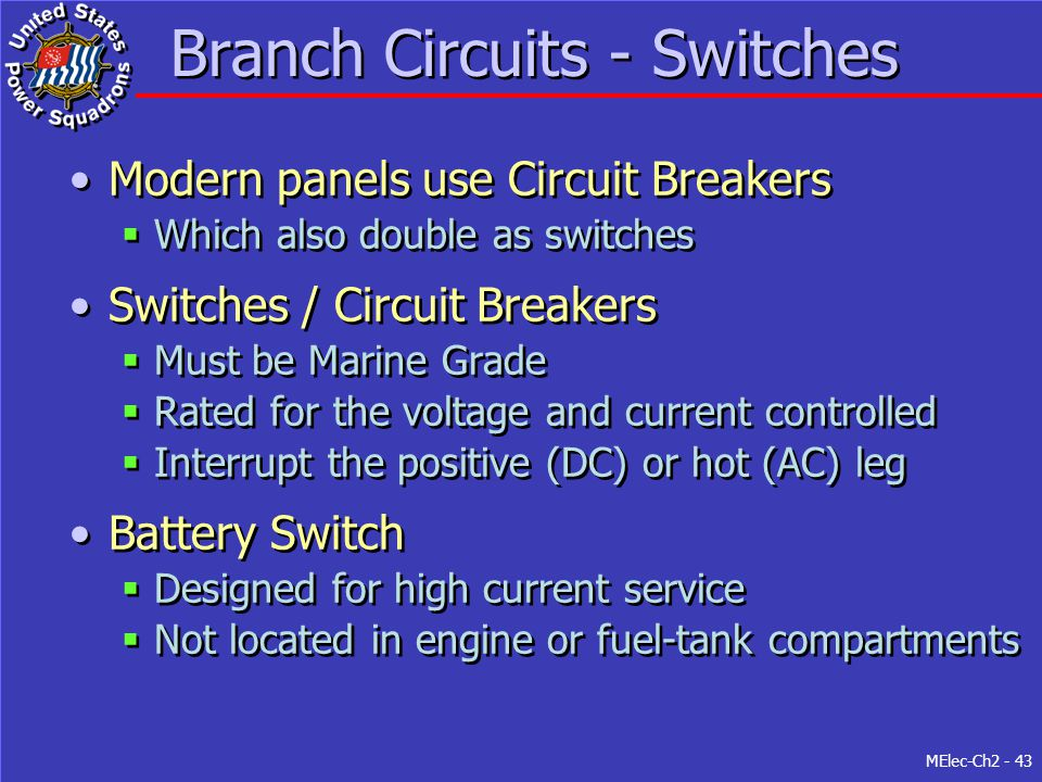 MElec-Ch2 - 43 Branch Circuits - Switches Modern panels use Circuit Breakers  Which also double as switches Switches / Circuit Breakers  Must be Mar